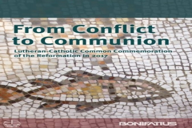Lutherans and Catholics: From Conflict to Communion