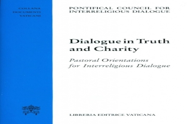 Dialogue in Truth and Charity from the Pontifical Council for Interreligious Dialogue (1)