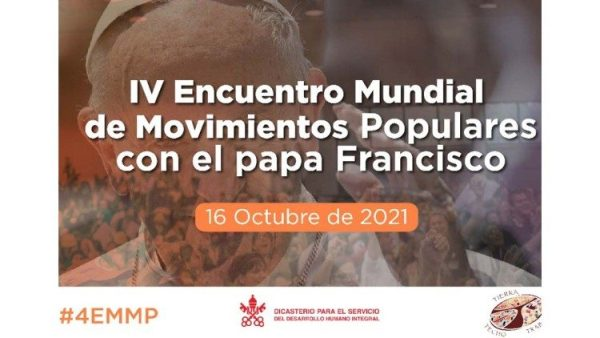 Pope to Popular Movements: You create hope and forge dignity