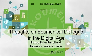 Thoughts on ecumenical dialogue in the digital age