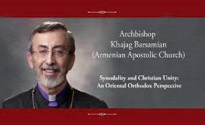 Tillard Chair: Lecture of Archbishop Khajag Barsamian on Synodality