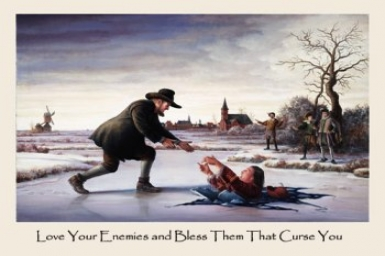 """""""Love your enemies, and pray for those who persecute you"""""""