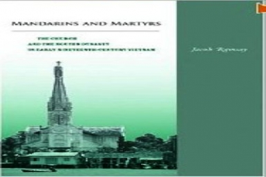 Mandarins and Martyrs: The Church and the Nguyen Dynasty in Early Nineteenth-Century Vietnam